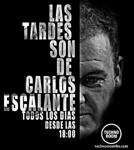 las tarde son de Carlos Escalante en techno room fm